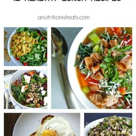 12 Healthy Lunch Ideas   anutritionisteats.com