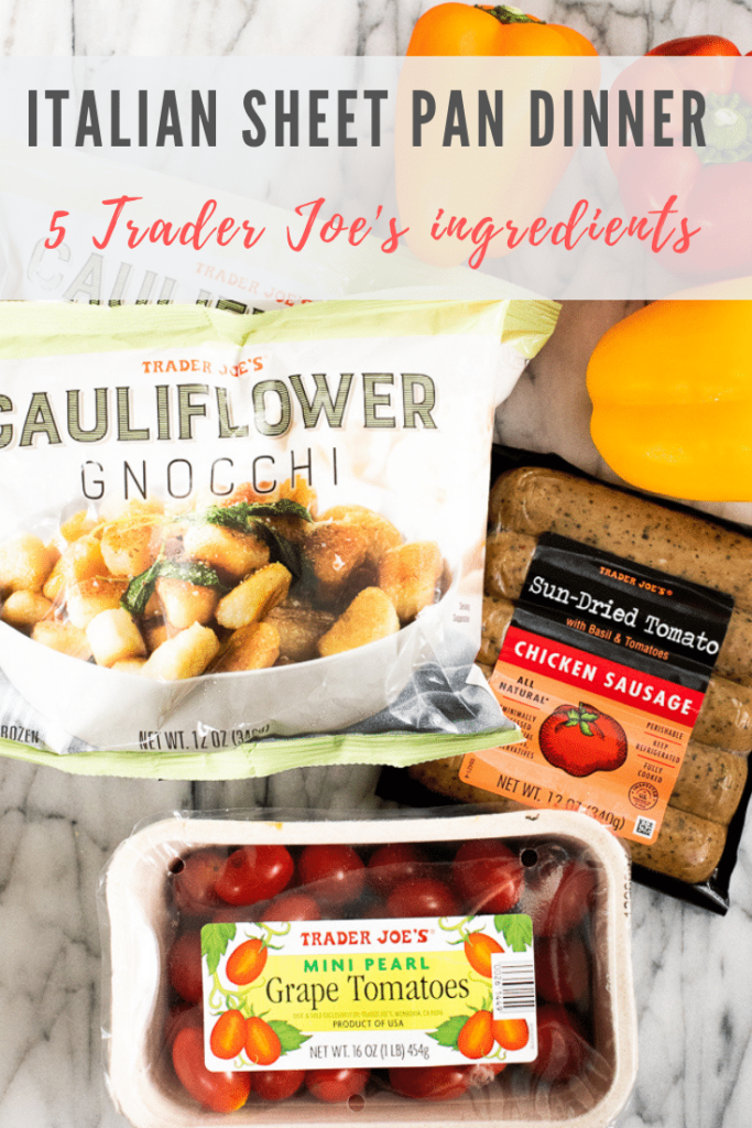 Trader Joe's ingredients for Italian sheet pan dinner - pinterest